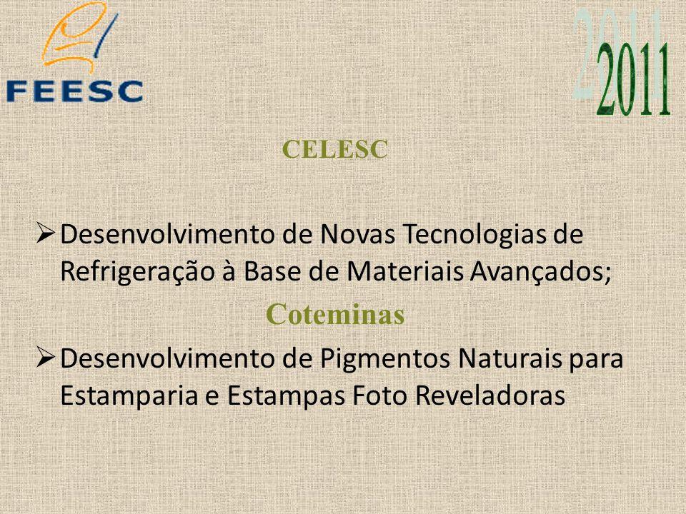 2011 CELESC. Desenvolvimento de Novas Tecnologias de Refrigeração à Base de Materiais Avançados; Coteminas.