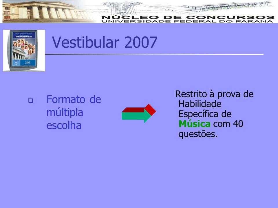 Vestibular 2007 Formato de múltipla escolha