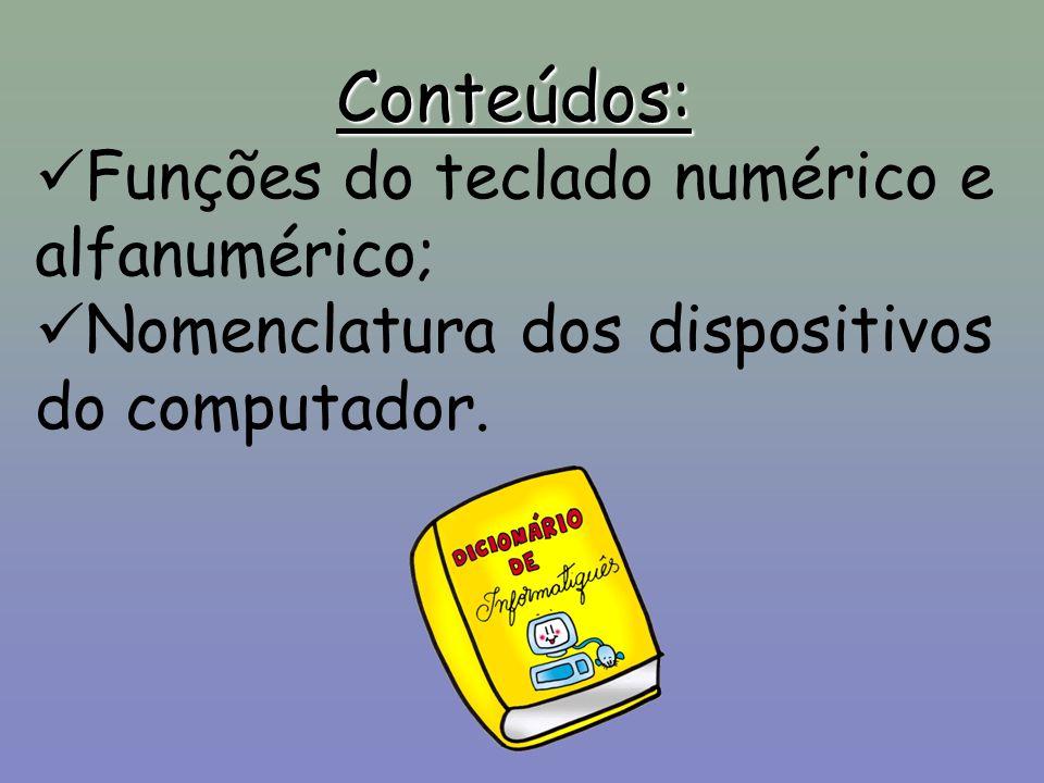 Conteúdos: Funções do teclado numérico e alfanumérico;