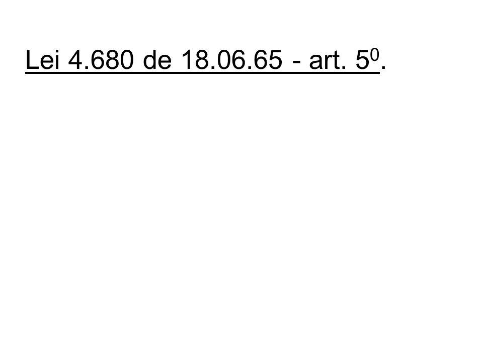 Lei 4.680 de 18.06.65 - art. 50.