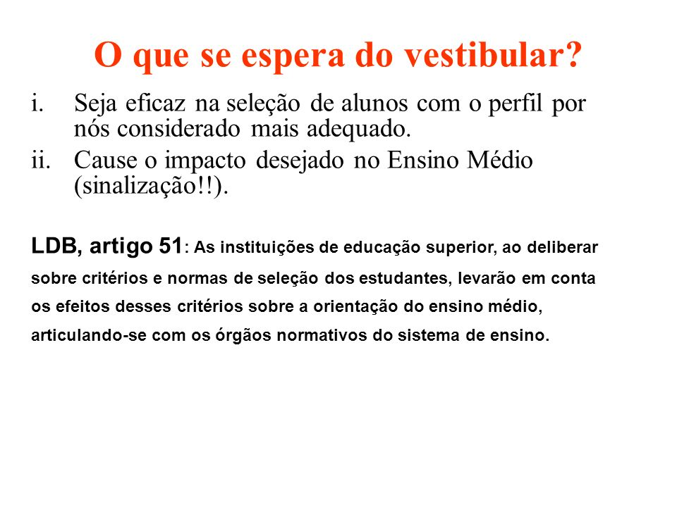 O que se espera do vestibular