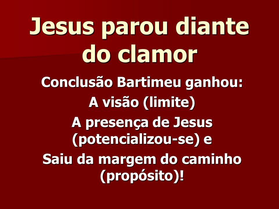 Jesus parou diante do clamor
