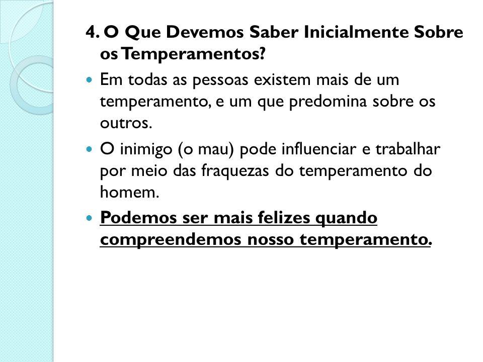 4. O Que Devemos Saber Inicialmente Sobre os Temperamentos