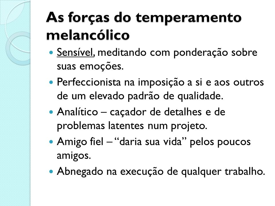 As forças do temperamento melancólico
