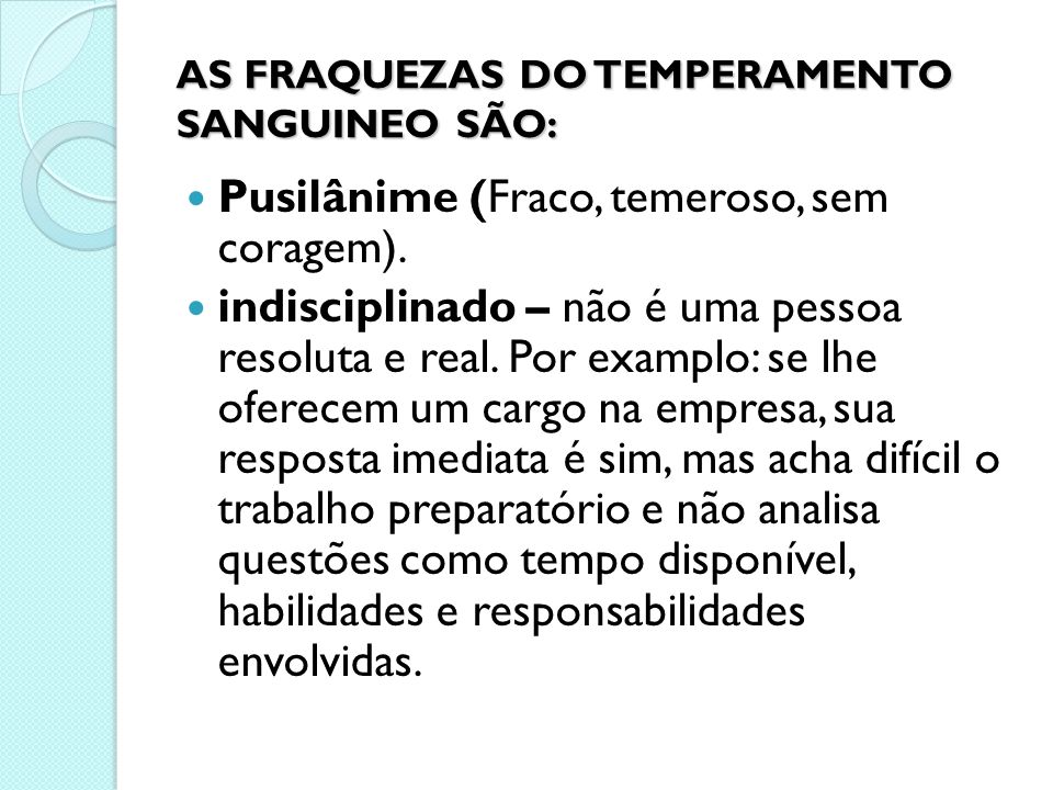 AS FRAQUEZAS DO TEMPERAMENTO SANGUINEO SÃO: