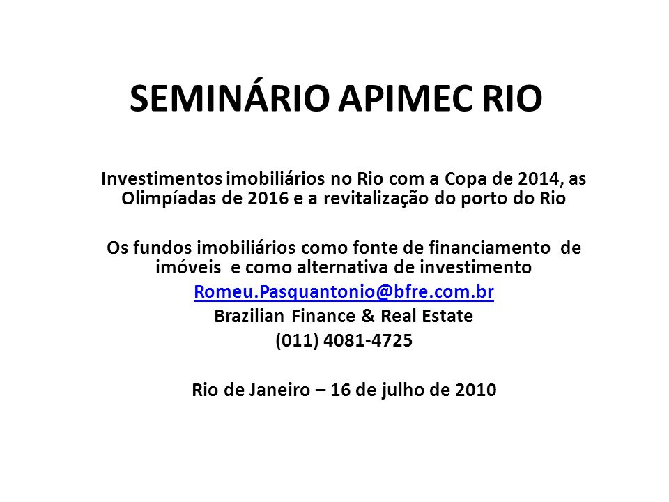 Brazilian Finance & Real Estate Rio de Janeiro – 16 de julho de 2010