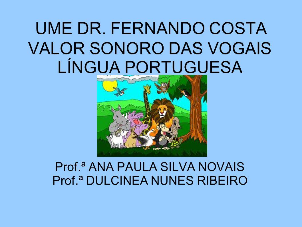 VALOR SONORO DAS VOGAIS LÍNGUA PORTUGUESA