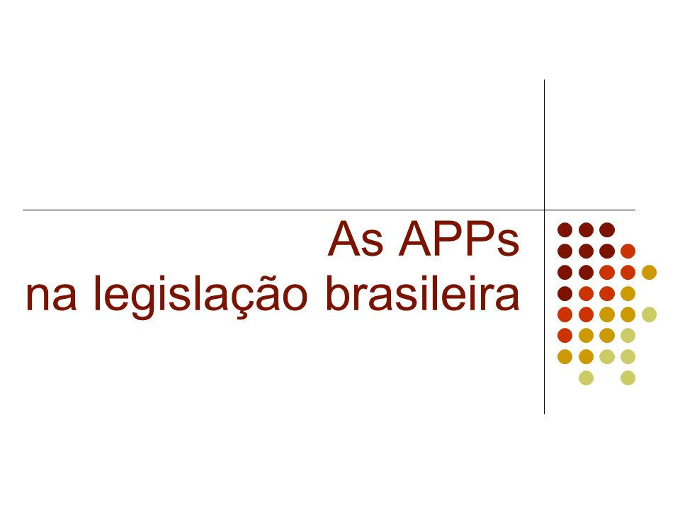 As APPs na legislação brasileira