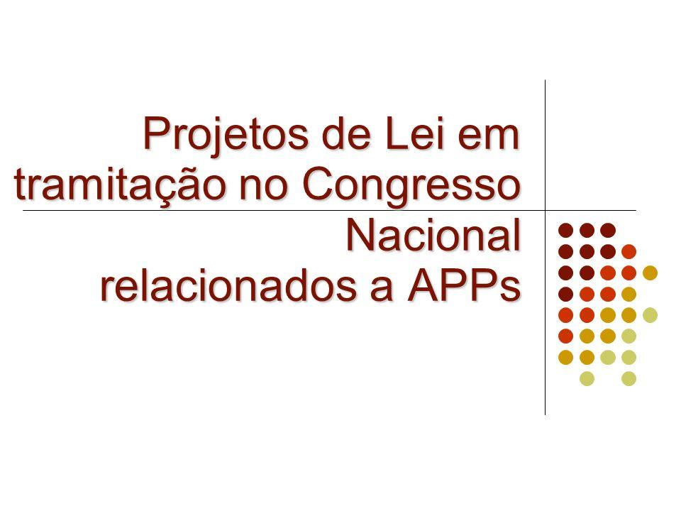 Projetos de Lei em tramitação no Congresso Nacional relacionados a APPs