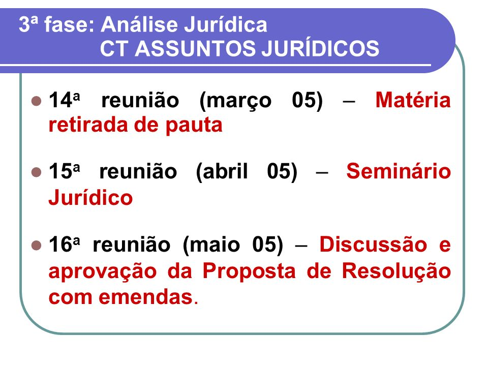 3ª fase: Análise Jurídica CT ASSUNTOS JURÍDICOS