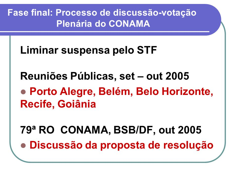 Fase final: Processo de discussão-votação Plenária do CONAMA