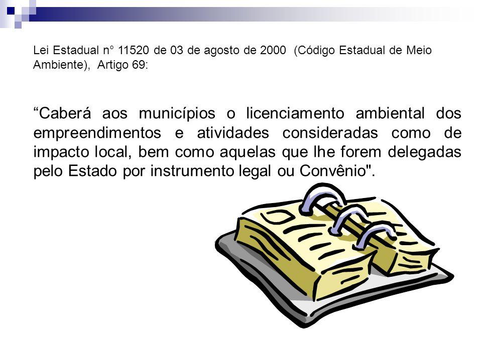 Lei Estadual n° 11520 de 03 de agosto de 2000 (Código Estadual de Meio Ambiente), Artigo 69: