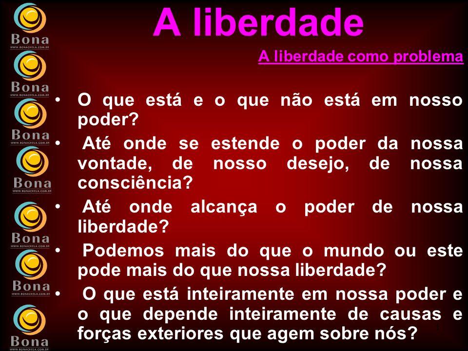 A liberdade O que está e o que não está em nosso poder