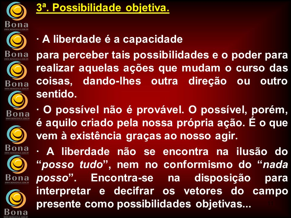 3ª. Possibilidade objetiva.