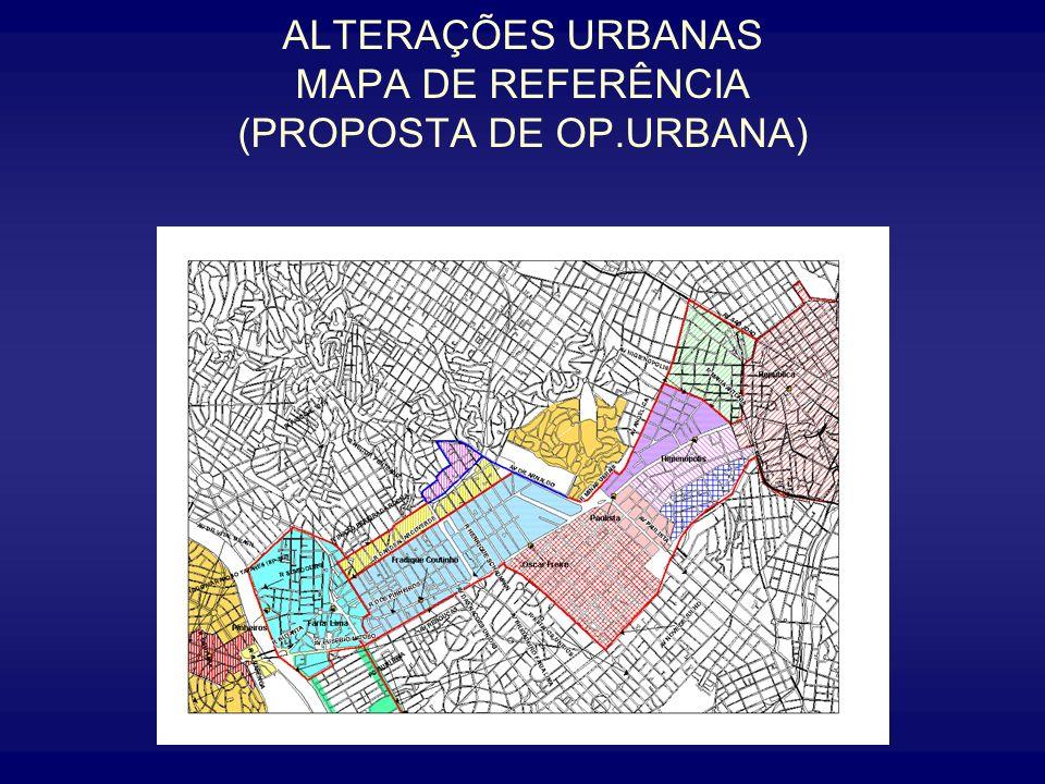 ALTERAÇÕES URBANAS MAPA DE REFERÊNCIA (PROPOSTA DE OP.URBANA)