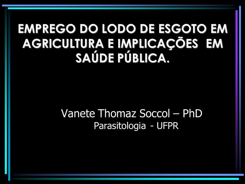 Vanete Thomaz Soccol – PhD Parasitologia - UFPR