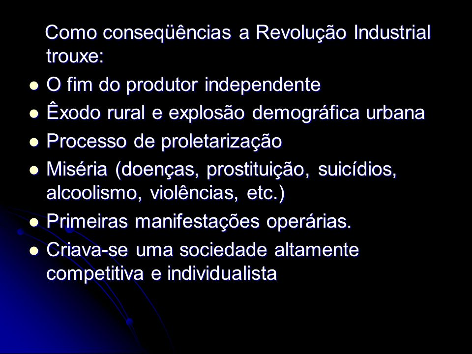 Como conseqüências a Revolução Industrial trouxe:
