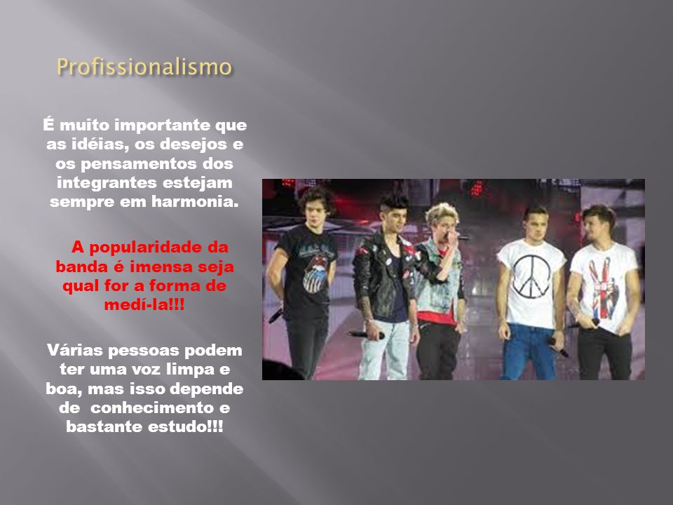 A popularidade da banda é imensa seja qual for a forma de medí-la!!!