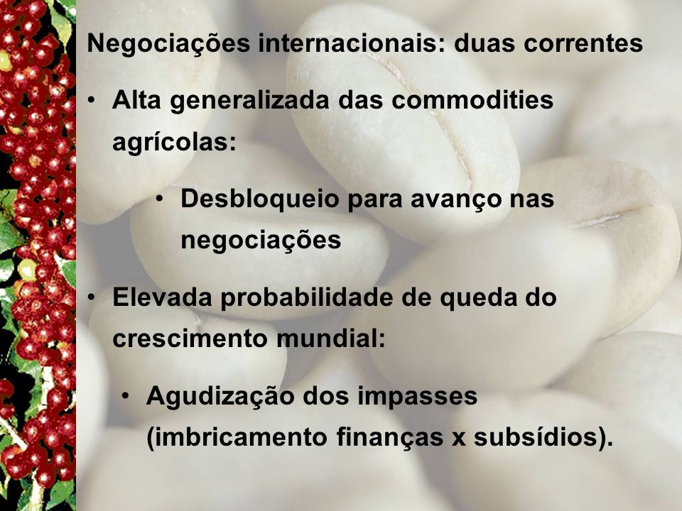 Negociações internacionais: duas correntes