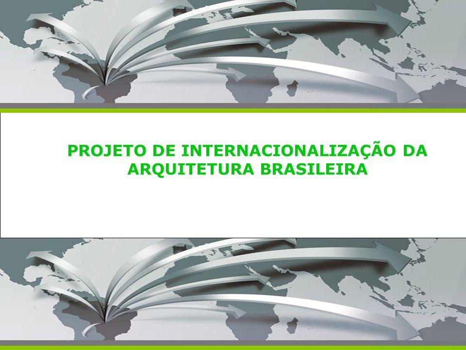 PROJETO DE INTERNACIONALIZAÇÃO DA ARQUITETURA BRASILEIRA