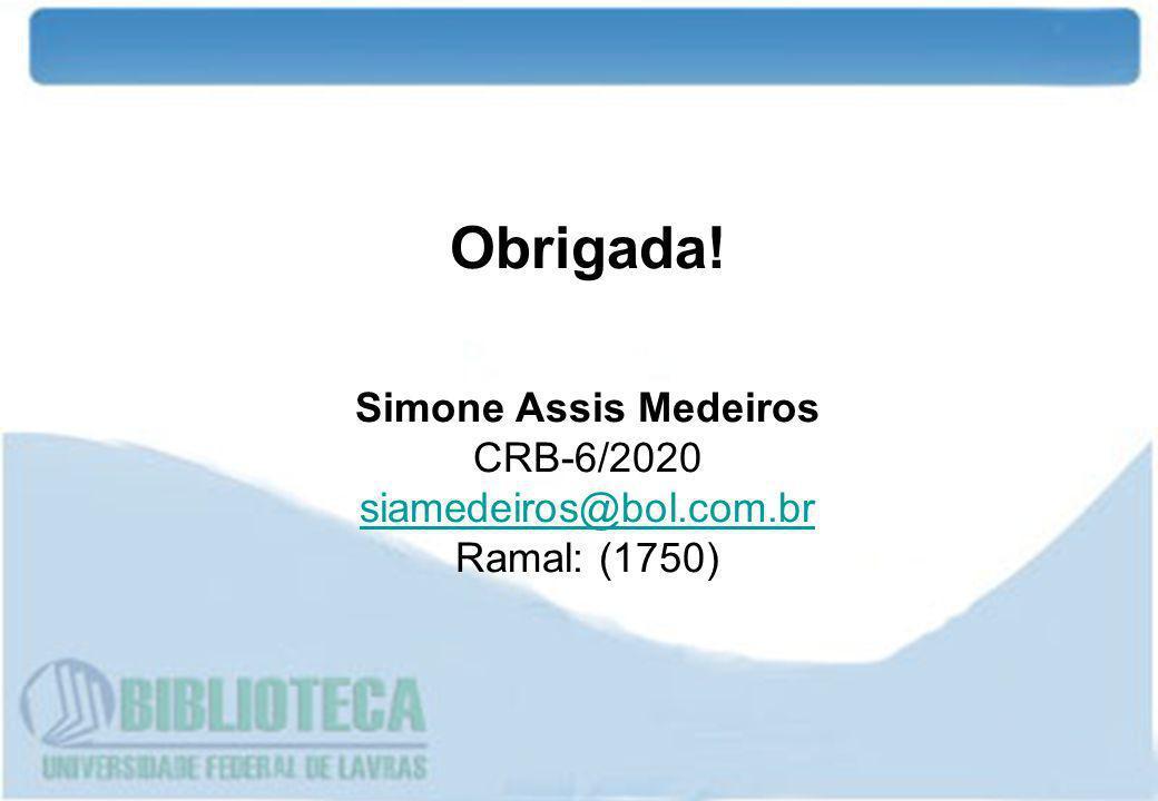 Obrigada! Simone Assis Medeiros CRB-6/2020 siamedeiros@bol.com.br