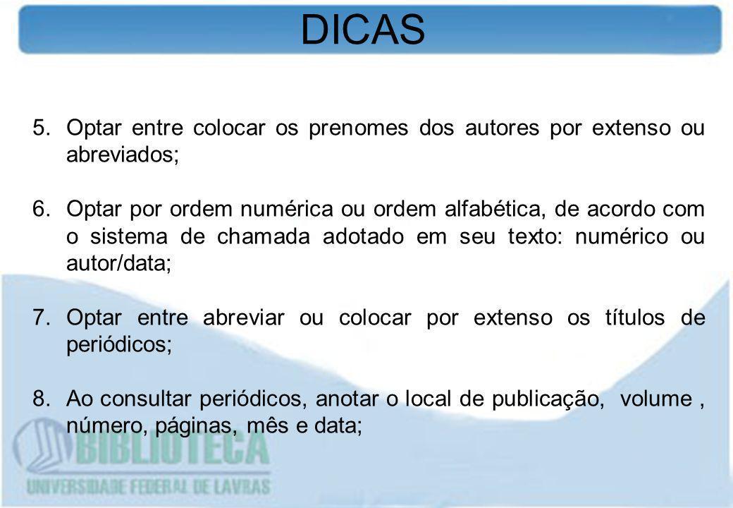 DICAS Optar entre colocar os prenomes dos autores por extenso ou abreviados;