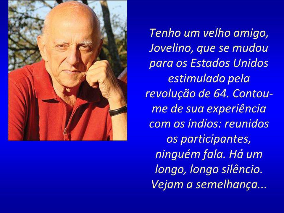 Tenho um velho amigo, Jovelino, que se mudou para os Estados Unidos estimulado pela revolução de 64.