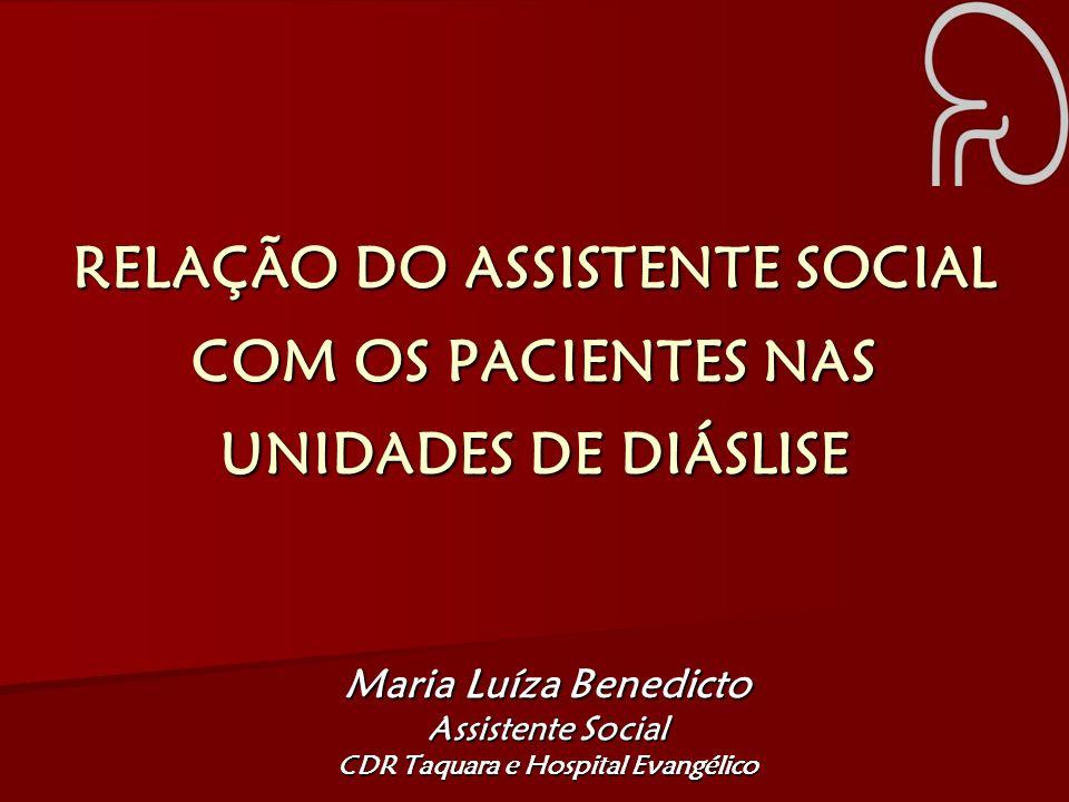 RELAÇÃO DO ASSISTENTE SOCIAL COM OS PACIENTES NAS UNIDADES DE DIÁSLISE