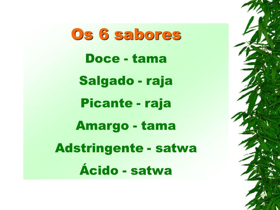 Os 6 sabores Doce - tama Salgado - raja Picante - raja Amargo - tama