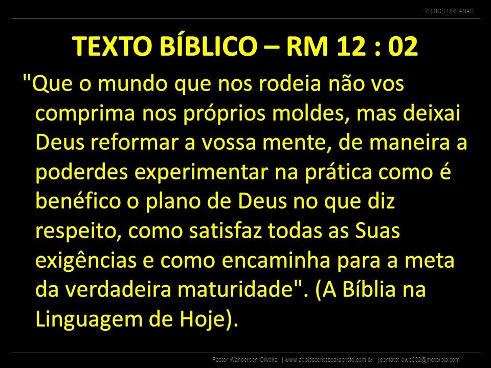 TEXTO BÍBLICO – RM 12 : 02