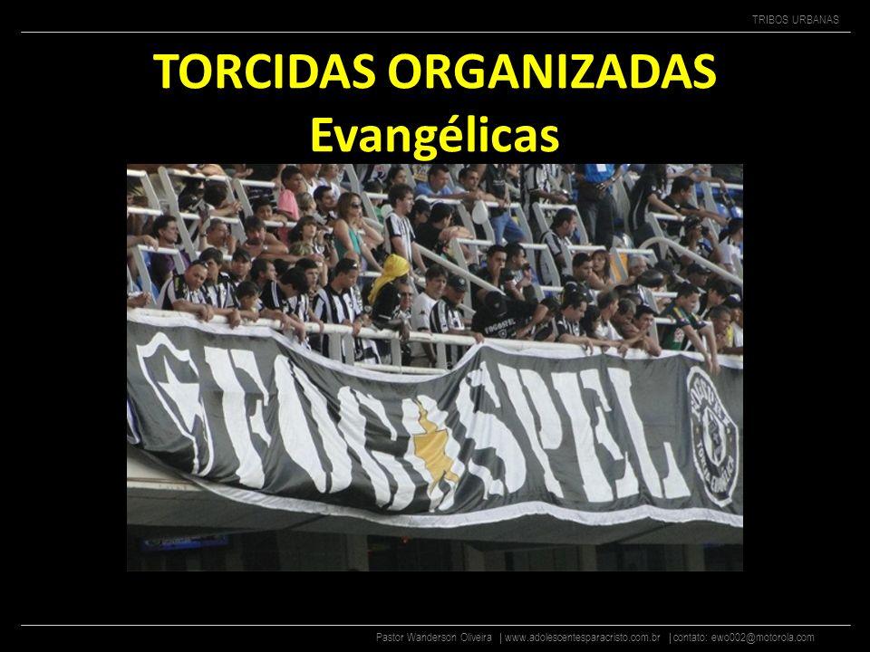 TORCIDAS ORGANIZADAS Evangélicas