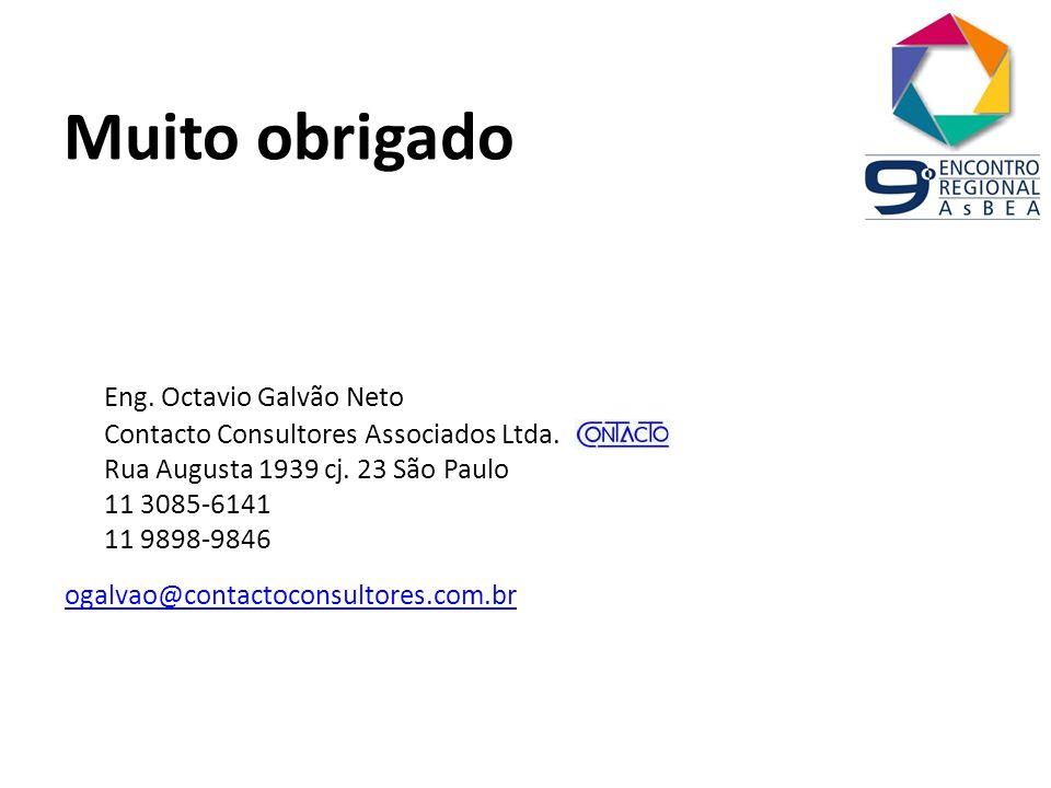 Muito obrigadoEng. Octavio Galvão Neto Contacto Consultores Associados Ltda. Rua Augusta 1939 cj. 23 São Paulo 11 3085-6141 11 9898-9846.