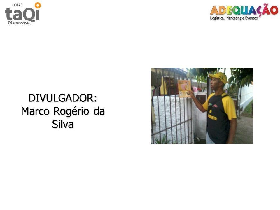 DIVULGADOR: Marco Rogério da Silva