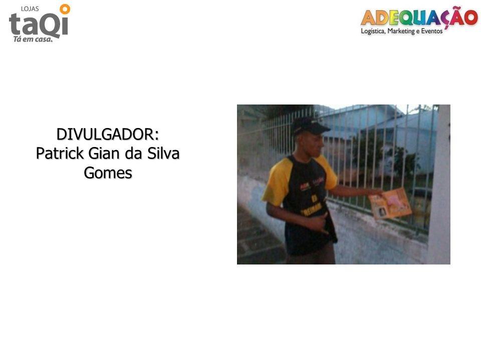 DIVULGADOR: Patrick Gian da Silva Gomes