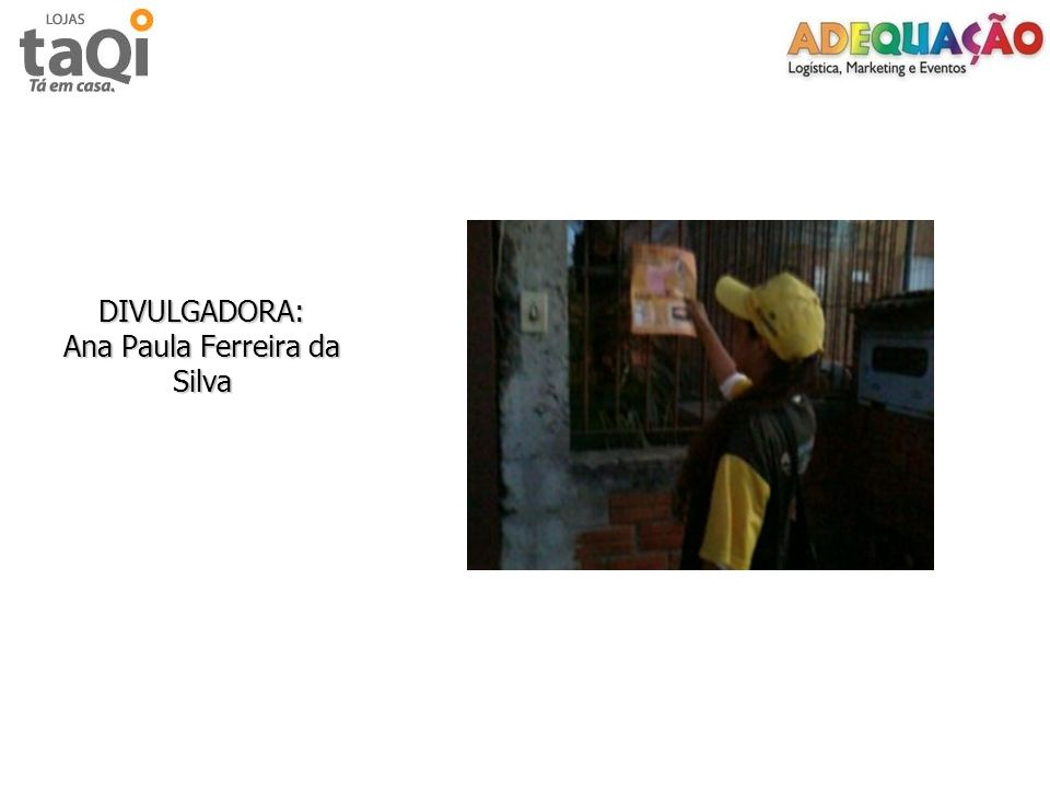 DIVULGADORA: Ana Paula Ferreira da Silva