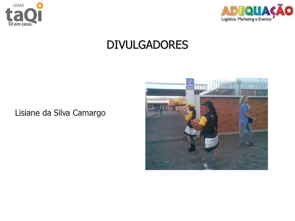 DIVULGADORES Lisiane da Silva Camargo