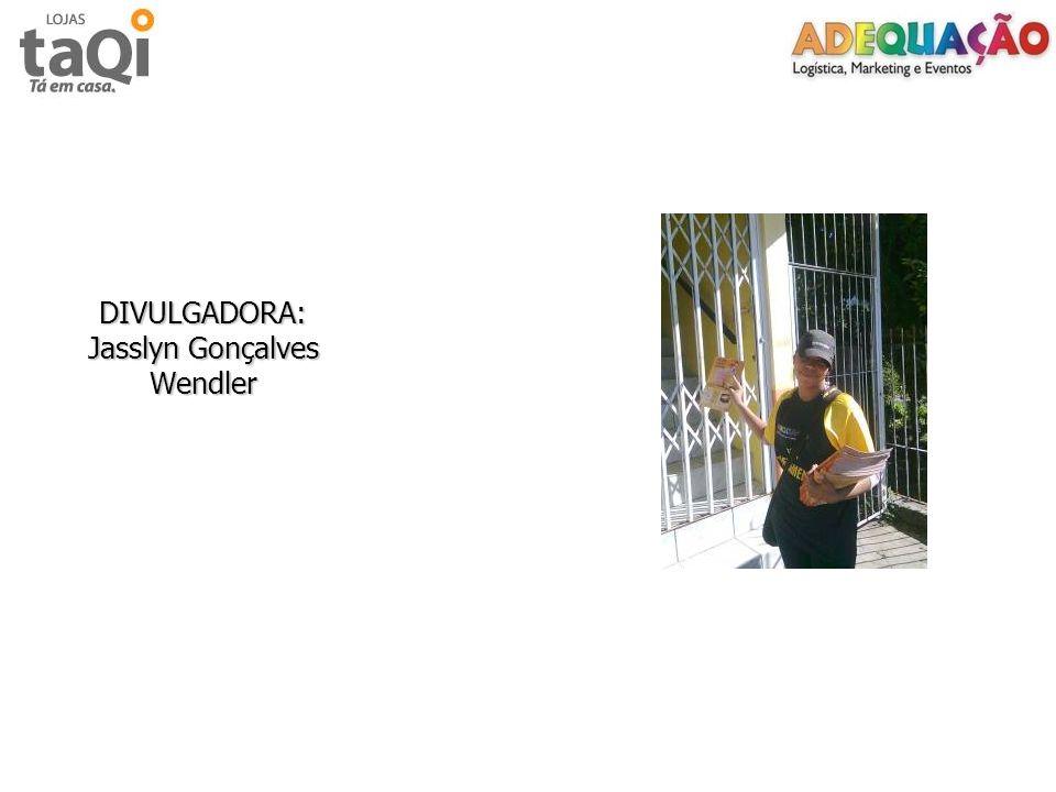 DIVULGADORA: Jasslyn Gonçalves Wendler