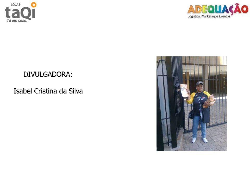 DIVULGADORA: Isabel Cristina da Silva