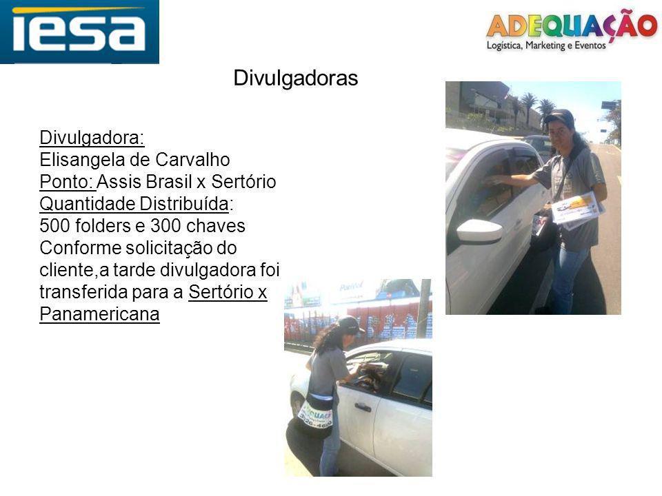 Divulgadoras Divulgadora: Elisangela de Carvalho