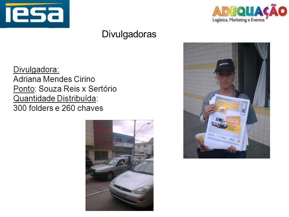 Divulgadoras Divulgadora: Adriana Mendes Cirino