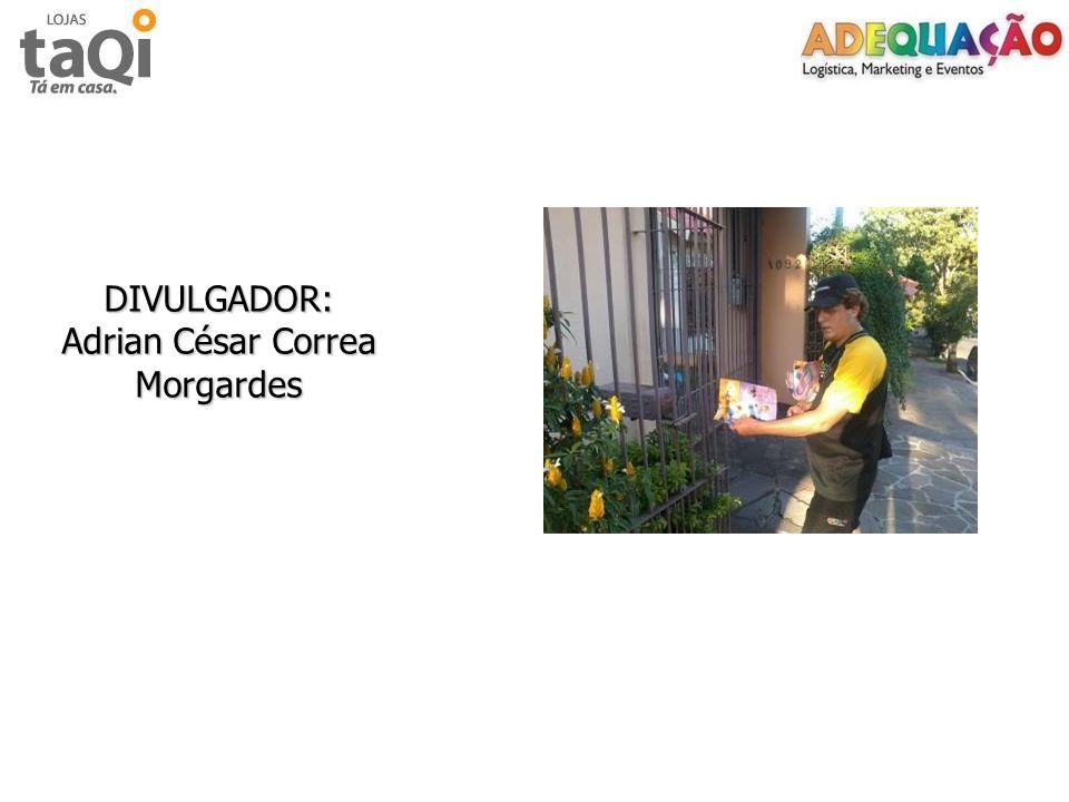 DIVULGADOR: Adrian César Correa Morgardes