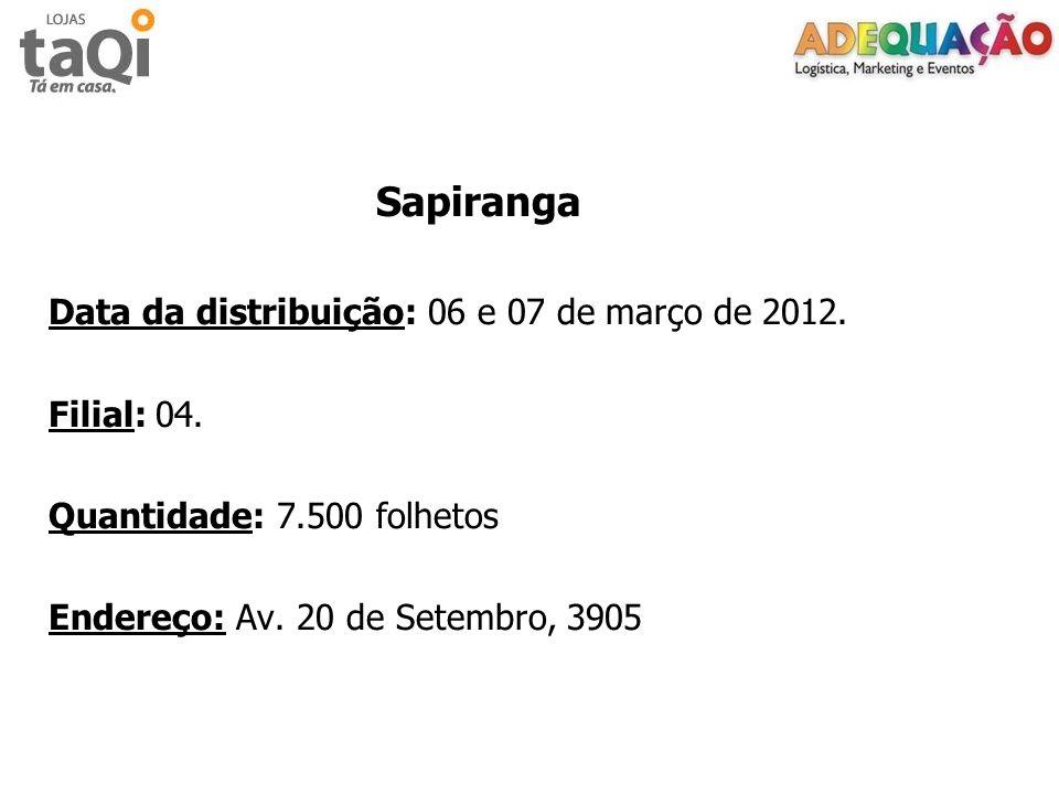 Sapiranga Data da distribuição: 06 e 07 de março de 2012. Filial: 04.