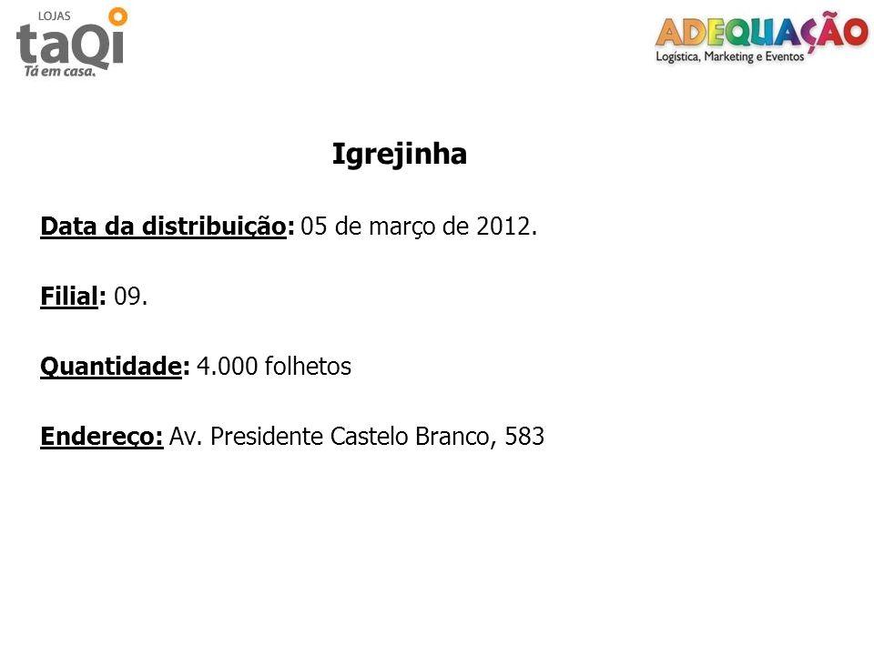 Igrejinha Data da distribuição: 05 de março de 2012.