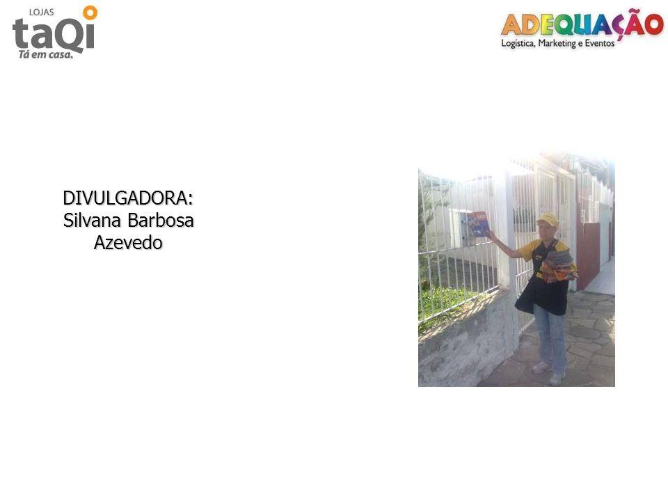 DIVULGADORA: Silvana Barbosa Azevedo