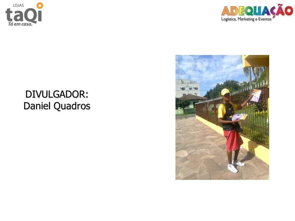 DIVULGADOR: Daniel Quadros