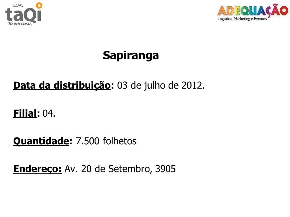Sapiranga Data da distribuição: 03 de julho de 2012. Filial: 04.