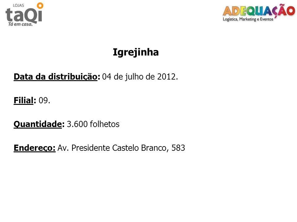 Igrejinha Data da distribuição: 04 de julho de 2012.