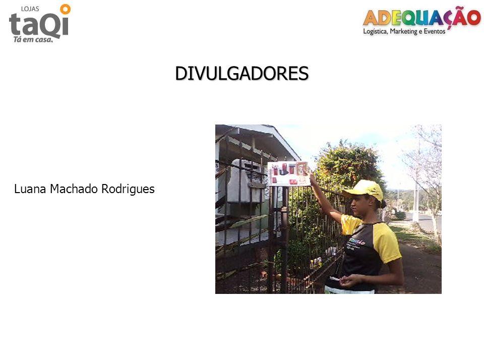 DIVULGADORES Luana Machado Rodrigues