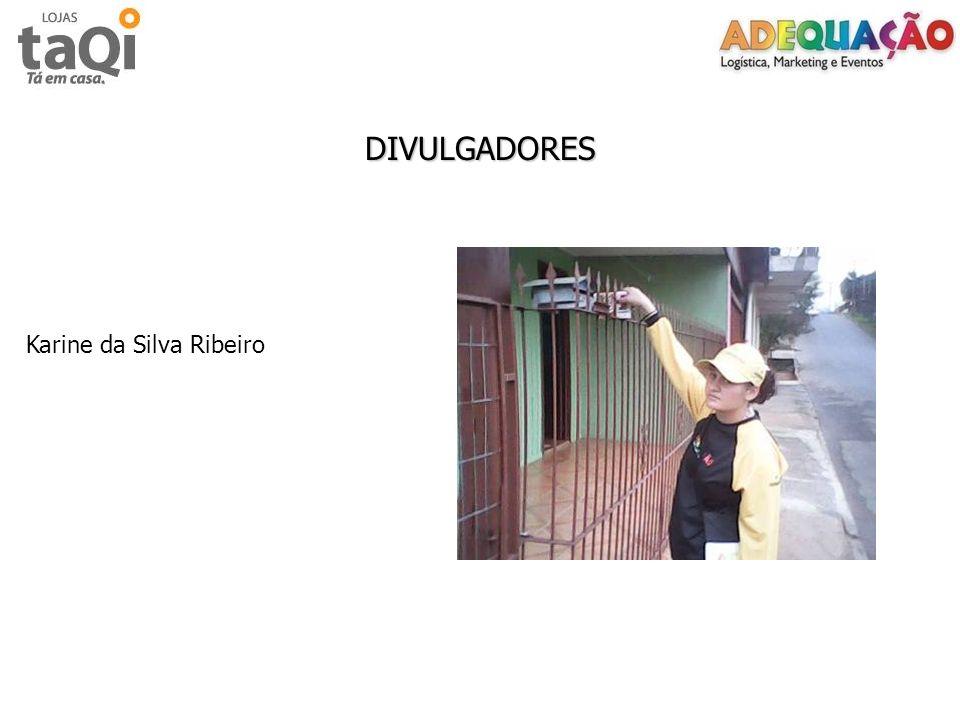 DIVULGADORES Karine da Silva Ribeiro