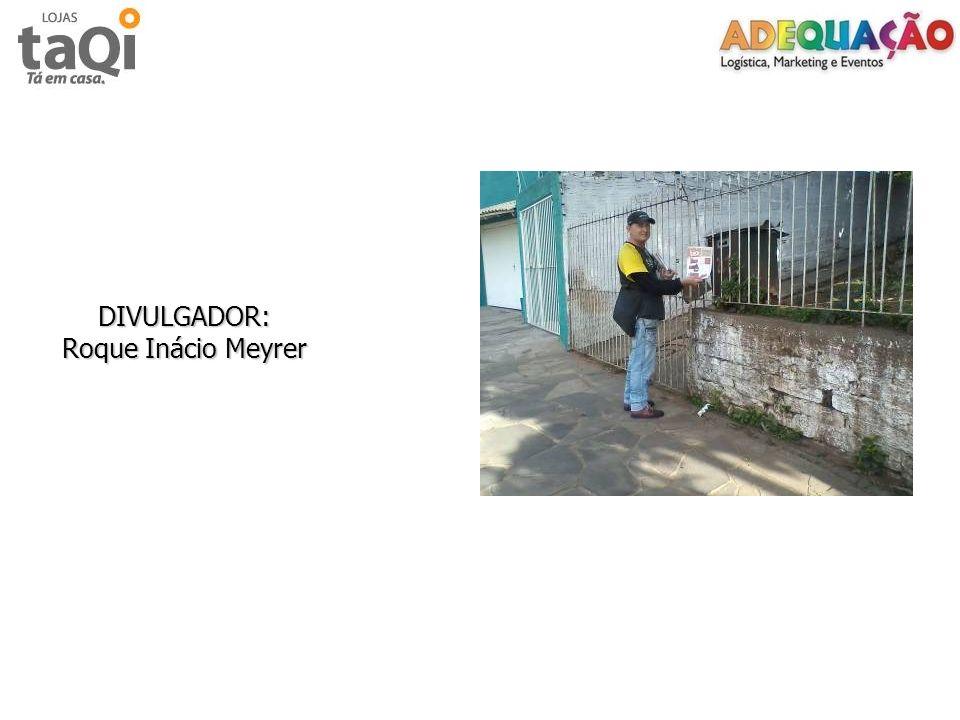 DIVULGADOR: Roque Inácio Meyrer